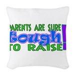 parentstough.png Woven Throw Pillow