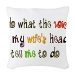 voices in my wifes head.png Woven Throw Pillow