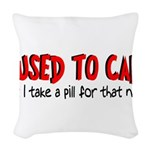 Take a Pill for That Woven Throw Pillow