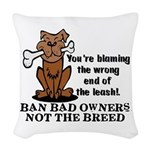 Ban Bad Owners Woven Throw Pillow
