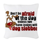 SLOBBER2.png Woven Throw Pillow