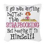 Anything Better Than Scrapbook Woven Throw Pillow