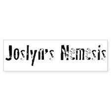 Joslyn's Nemesis Bumper Bumper Sticker