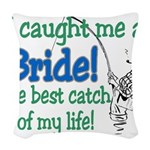 catch of my life.png Woven Throw Pillow