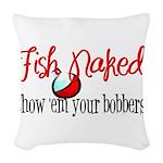 fishnakedher.png Woven Throw Pillow