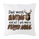 Dad Went Hunting Woven Throw Pillow