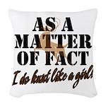 Hunt Like A Girl Woven Throw Pillow