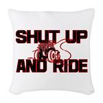 shut up ride .png Woven Throw Pillow