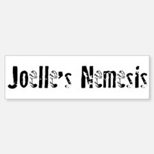 Joelle's Nemesis Bumper Bumper Bumper Sticker
