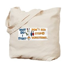 Why Do I Fish? Tote Bag