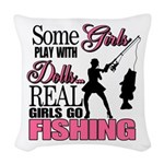 Real Girls Go Fishing Woven Throw Pillow