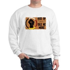 Rise Up - Idle No More Sweatshirt