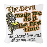 The Devil Made Me Do It Woven Throw Pillow
