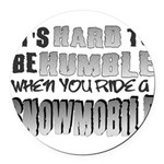 Hard to be Humble Round Car Magnet