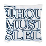 Thou Must Sled Woven Throw Pillow