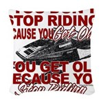 You Don't Get Old Woven Throw Pillow