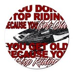 You Don't Get Old Round Car Magnet