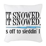 itsnowed.png Woven Throw Pillow
