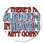 Sleddin' in Heaven Round Car Magnet