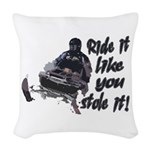 Ride It Like You Stole It Woven Throw Pillow