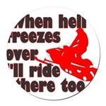 Hell Freezes Over Round Car Magnet
