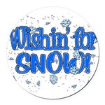 Wishin' For Snow Round Car Magnet