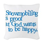 Snowmobiling is proof Woven Throw Pillow