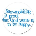 Snowmobiling is proof Round Car Magnet