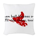 When hell freezes over Woven Throw Pillow