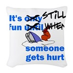 It's Still Fun Woven Throw Pillow