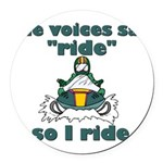 Voices Say Ride Round Car Magnet