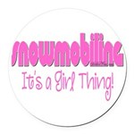 Snowmobile - It's a Girl Thing! Round Car Magnet