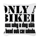 Only a Biker Woven Throw Pillow