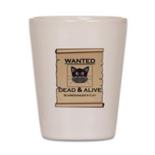 Schrodingers Cat Wanted Poster Shot Glass