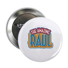 "The Amazing Raul 2.25"" Button"