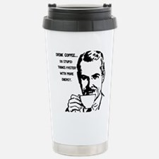 DRINK COFFEE DO STUPID THINGS FASTER WITH MORE EN