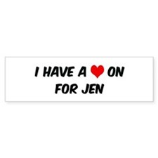 Heart on for Jen Bumper Bumper Sticker