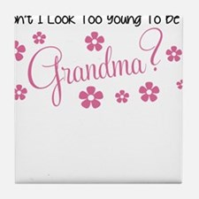 DONT I LOOK TOO YOUNG TO BE A GRANDMA Tile Coaster