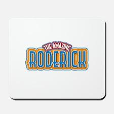 The Amazing Roderick Mousepad