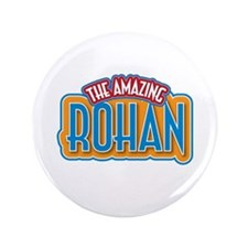 """The Amazing Rohan 3.5"""" Button"""