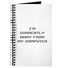 I'm Currently Away From My Computer Journal