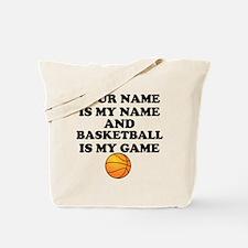 Custom Basketball Is My Game Tote Bag