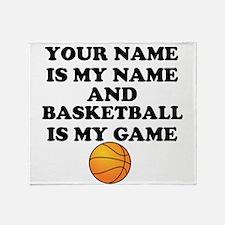 Custom Basketball Is My Game Throw Blanket