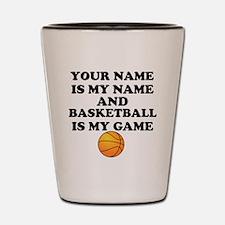 Custom Basketball Is My Game Shot Glass