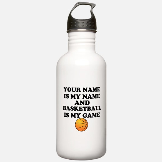 Custom Basketball Is My Game Water Bottle