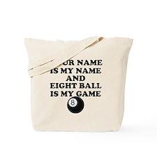 Custom Eight Ball Is My Game Tote Bag