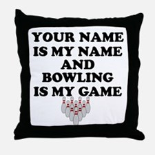 Custom Bowling Is My Game Throw Pillow