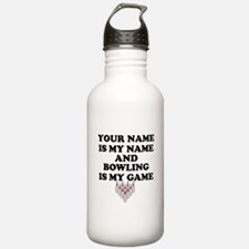 Custom Bowling Is My Game Water Bottle