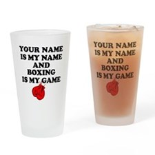 Custom Boxing Is My Game Drinking Glass