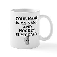 Custom Hockey Is My Game Mug